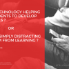 _Is technology helping them to develop skills or simly distracting them from learning_-1